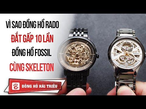 Vì Sao đồng Hồ Rado đắt Gấp 10 Lần đồng Hồ Fossil Cùng Thiết Kế Skeleton
