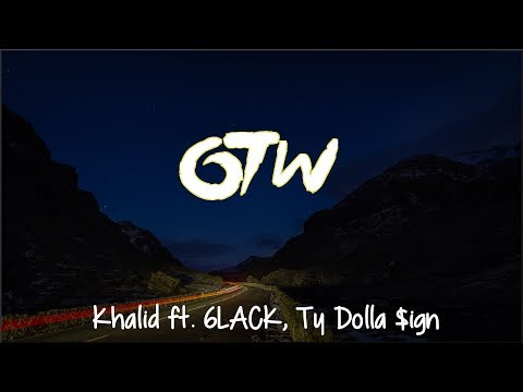 Lyrics: Khalid - OTW ft. 6LACK, Ty Dolla $ign