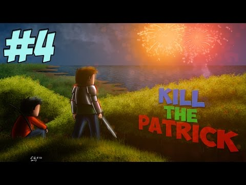 Kill The Patrick XI | LE RETOUR DU GENIE | Ep 4