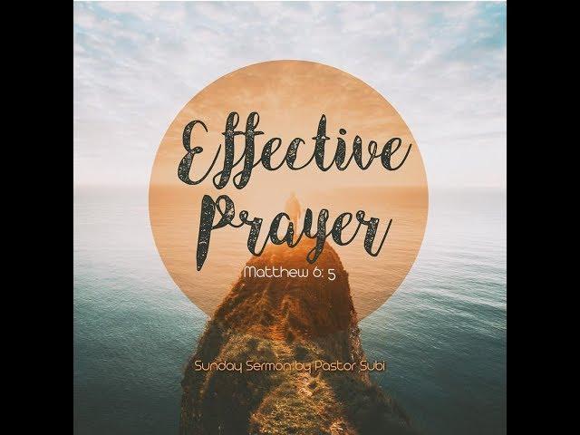 EFFECTIVE PRAYER | Pr. Subi Samuel | 10th March 2019