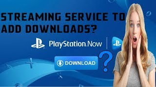 Playstation Now Getting Downloadable Games?! PS Now PS4 Games Download Service Coming in September?