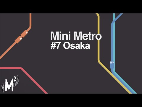 Matt Plays: Mini Metro - Episode 7 [Osaka]