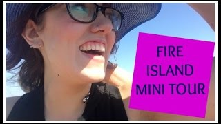 FIRE ISLAND MINI TOUR