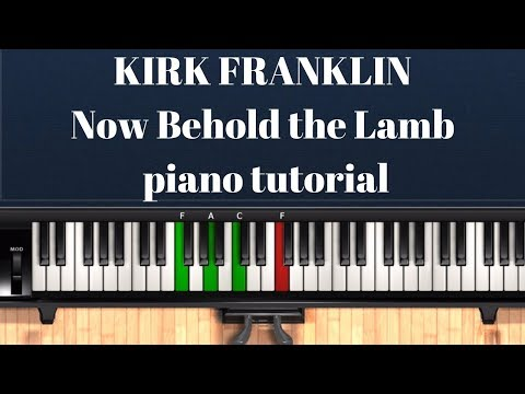 Kirk Franklin - Now Behold The Lamb - Gospel piano tutorial in Bb
