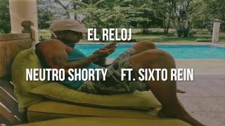 Neutro Shorty - El Reloj ft. Sixto Rein [Letra]