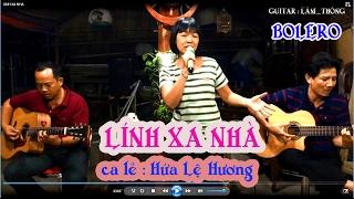 Lính xa nhà / tg Trịnh Lâm Ngân / guitar Lâm_Thông & ca lẻ Hứa Lệ Hương