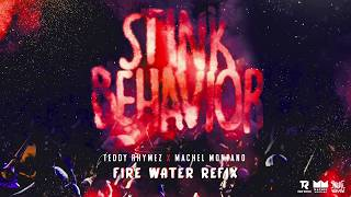 Stink Behavior - Fire Water Refix (Official Audio) | Teddy Rhymez x Machel Montano | Soca 2020