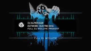 DJ Alper Eğri - Outwork Electro 2016