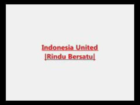lagu rindu bersatu_*UNITED INDONESIA*