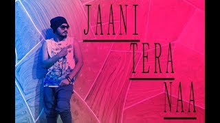 JAANI TERA NAA (Full Dance Video) | SUNANDA SHARMA | Haroon Raj