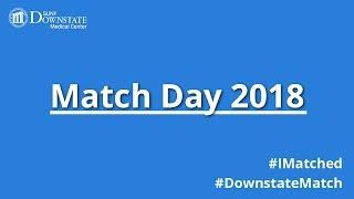 SUNY Downstate Medical Center MATCH DAY 2018