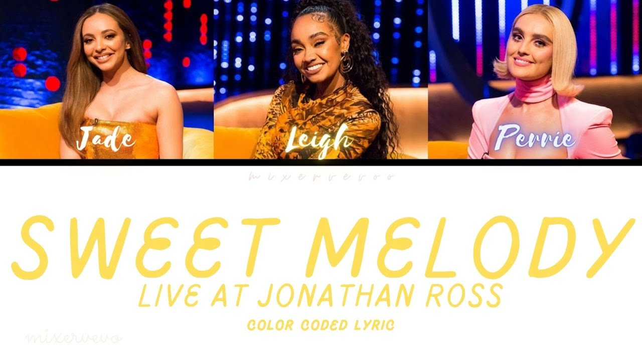 Download Little Mix - Sweet Melody (Live from Jonathan Ross) [Color Coded Lyric]