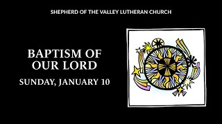 Baptism of Our Lord - January 10, 2021