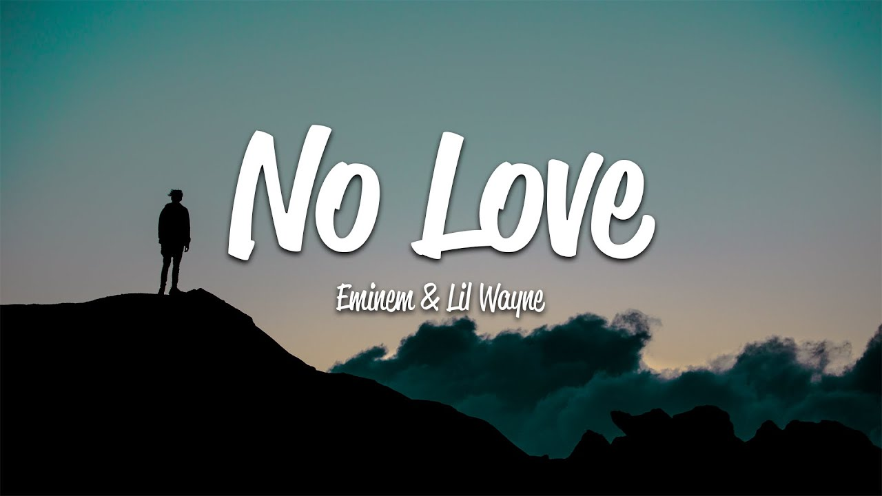 Download Eminem - No Love (Lyrics) ft. Lil Wayne