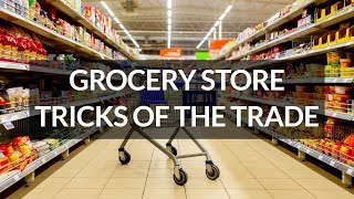 Grocery Store Tricks of the Trade