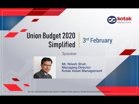 Union Budget 2020 Simplified with Mr. Nilesh Shah (MD, Kotak Asset Management)