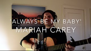 Mariah Carey - 'Always Be My Baby' An Acoustic Cover By Luke James Shaffer