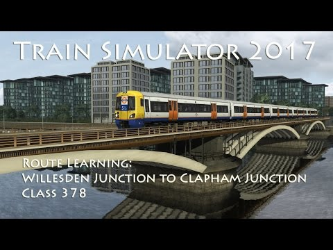 Train Simulator 2017 - Route Learning: Willesden Junction to Clapham Junction (Class 378)