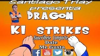 Dragon KI Strikes 2 #TriaySantiago
