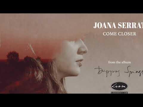 Joana Serrat - Come Closer