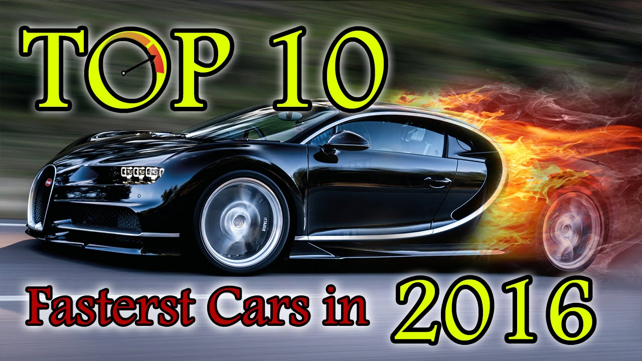 a8583ab40583 TOP 10 FASTEST CARS IN THE WORLD 2015-2016 - YouTube