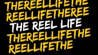The Reel Life   Episode 1