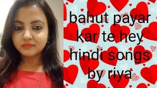 Bahut pyaar karte hain tumko sanam hindi beautiful songs by riya