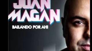 Juan Magan - Bailando Por Ahi ( Ayer La Vi ) 2011.