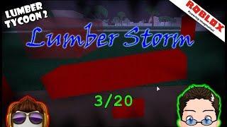 Roblox - Lumber Tycoon 2 - Lumber Storm 3/20