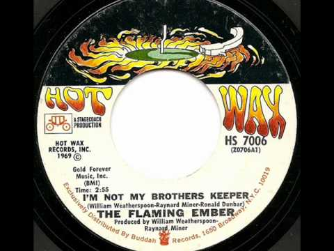 FLAMING EMBER - I'M NOT MY BROTHERS KEEPER (HOT WAX)