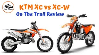 KTM XC vs XC-W On Trail Review and Comparison