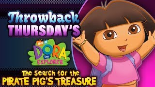 🔴 DORA THE EXPLORER: THE SEARCH FOR PIRATE PIG'S TREASURE! | Throwback Thursday's w/ KingCorphish!