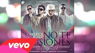 No Te Ilusiones (Official Remix) - Carlitos Rossy Ft. Jory Boy, Luigi 21 Plus Y J Alvarez