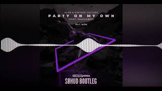 Alok, Vintage Culture - Party On My Own Feat. Faulhaber (SØHUD Bootleg)