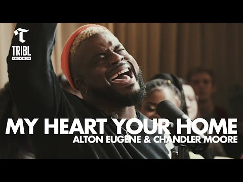 My Heart Your Home (feat. Alton Eugene & Chandler Moore) - Maverick City | TRIBL