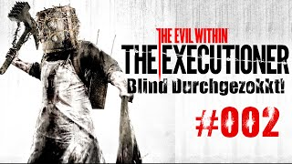 The Executioner (The Evil Within) #002 Nummer zwei ist Nummer zehn (PS4 Let