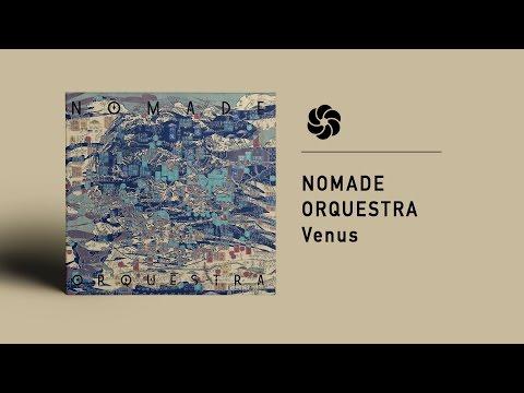 Nomade Orquestra - Venus