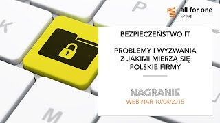Bezpieczeństwo IT - problemy i wyzwania, z jakimi mierzą się polskie firmy