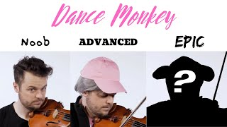 5 Levels of Dance Monkey: Noob to Epic
