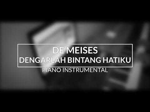 De Meises - Dengarlah Bintang Hatiku (Piano Instrumental Cover)