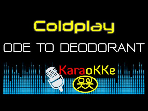 Coldplay - Ode to Deodorant  - unreleased song (Karaoke, Lyrics)