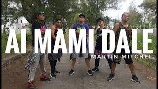 AY MAMI DALE (MegaMix 63) by Martin Mitchel | Zumba | Merengue | TML Crew Alan Olamit