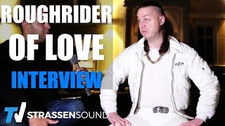 ROUGHRIDER OF LOVE Interview: King Of Rap, Kool Savas, Buddy Ogün, Alpa, Celo, Abdi, Hanybal, Mozart
