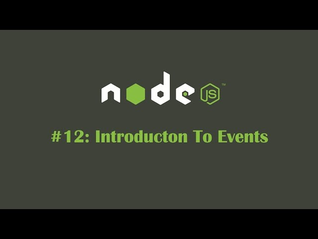 NodeJS Tutorial 12: Introduction To Events