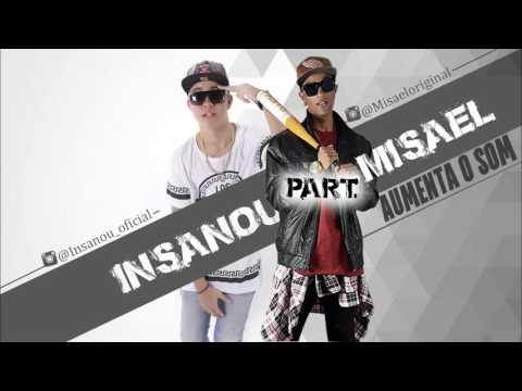 Aumenta o Som Insanou Hip Hop Part. Misael (Official Music)