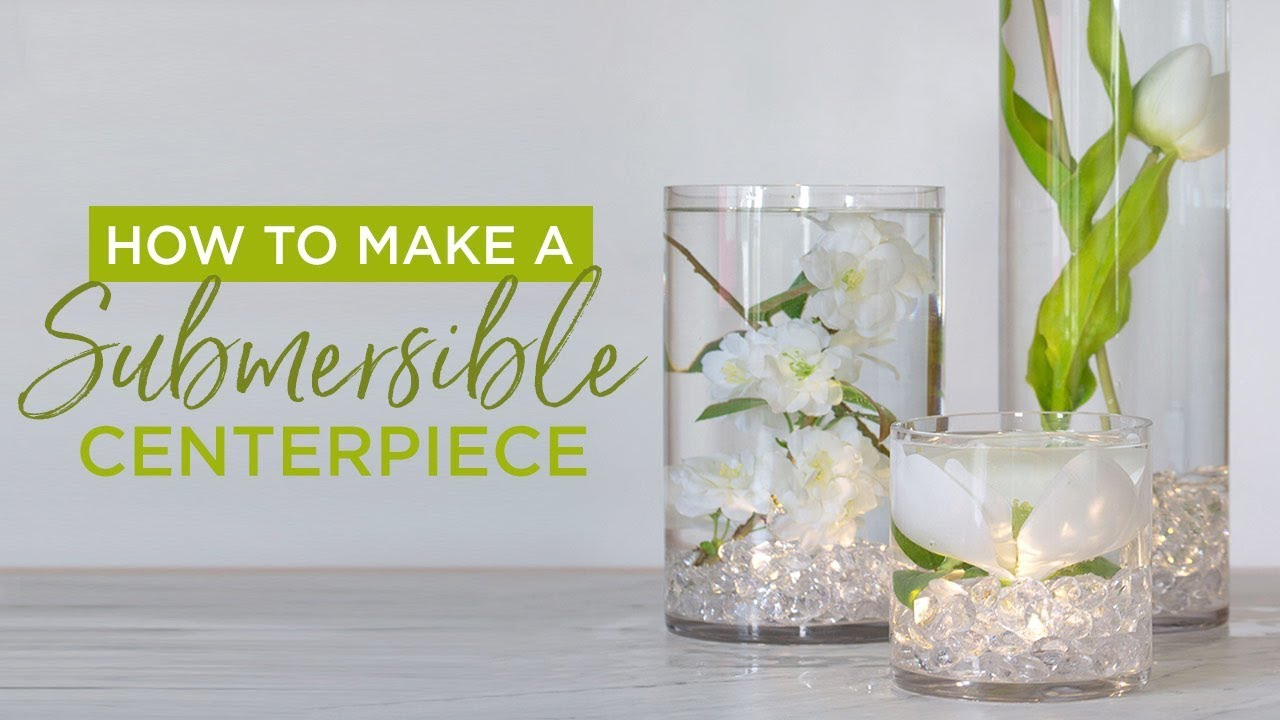 How To Make A Submersible Centerpiece Youtube