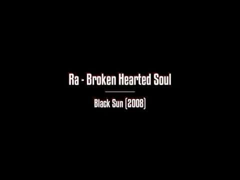 Ra - Broken Hearted Soul (Lyrics)