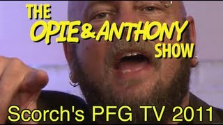Opie & Anthony: Scorch's PFG TV (2011)