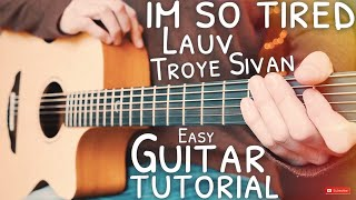 I'm So Tired Lauv Troye Sivan Guitar Tutorial // I'm So Tired Guitar // Guitar Lesson #635