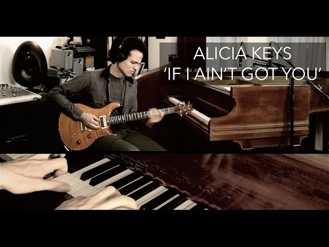 Alicia Keys - IF I AIN'T GOT YOU - Guitar Cover by Adam Lee